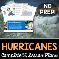 Hurricanes- Everything you need to teach a unit on the hurricanes and hurricane formation.  Each lesson plan follows the 5E model and provides you with the exact tools to teach the concept. All of the guesswork has been removed with this NO PREP lesson.After completing the unit students will be able to identify the role of the oceans in the formation of weather systems such as hurricanes.Save $$$ and BundleSave over 35% when purchasing the Weather 5E BundleSave over 40% when purchasing the…