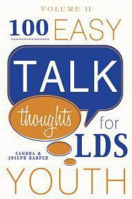 100 Easy Talk Thoughts for LDS Youth: Volume 2