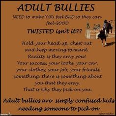 Adult Bullies are even worse, ESP about cyber stalking and bullying. I have a year old bully and it's gone on for awhile and doesn't look like it will stop anytime soon. Bullying Quotes, Stop Bullying, Anti Bullying, Narcissistic Sociopath, Narcissistic Personality Disorder, Narcissistic Supply, Adult Bullies, Workplace Bullying, School Counselor