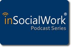 inSocialWork Podcast Series offers interviews about research in the social work field, mostly with social work academics.