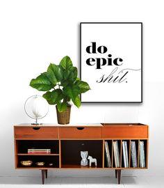 Epic Scheiß Poster druckbare Datei, Motivational Drucke, Wand Poster, Zitat Poster, Fine Art Kunst, Wohnheim Zimmer Poster. Geschenk für ihn