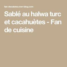Sablé au halwa turc et cacahuètes  - Fan de cuisine