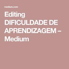 Editing DIFICULDADE DE APRENDIZAGEM – Medium