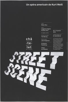 Philippe Apeloig, Street Scene 2013 Poster for the Theatre Chatelet. This poster has received the Taiwan International Graphic Design Award 2013 Gold Medal Graphisches Design, Cover Design, Layout Design, Print Design, Logo Design, Interior Design, Brochure Design, Creative Design, Branding Design
