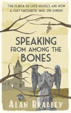 Speaking from Among the Bones (Flavia de Luce) by Alan Bradley
