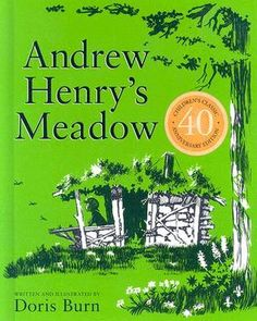 Andrew Henrys Meadow - wonderful children's book! This is my ALL time FAVORITE book! I still have mine! Now I want to add the 40th edition! VJ