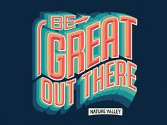 Be Great Out There by Scott Biersack  #Design Popular #Dribbble #shots