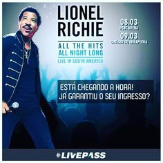 Está chegando a hora! Já garantiu o seu ingresso?  8 de março – HSBC ARENA – RJ 9 de março – Ginásio do Ibirapuera – SP  www.livepass.com.br #livepass #lionelrichie