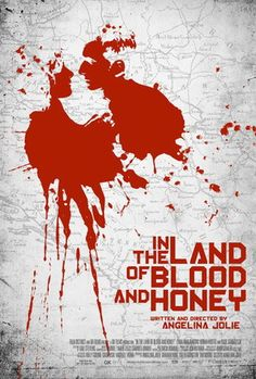 """""""In the Land of Blood and Honey,"""" a documentary made by Angelina Jolie; must watch!"""