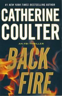 Backfire | Catherine Coulter Romance Suspense Thriller author FBI Contemporary