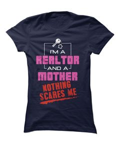 I'm A Realtor And Mother. Nothing Scares Me Apparel
