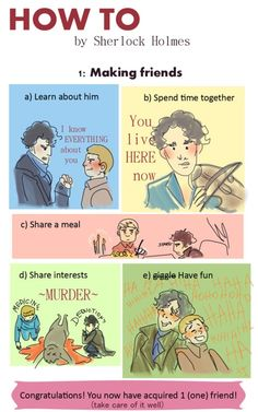 how to make friends by sherlock holmes