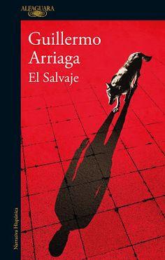 CRUCE DE CABLES: El Salvaje/ Guillermo Arriaga