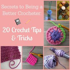 Secrets to Being a Better Crocheter: 20 Crochet Tips and Tricks | AllFreeCrochetAfghanPatterns.com