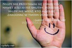 Nigdy nie przestawaj się uśmiechać... #Marquez-Gabriel-Garcia,  #Smutek, #Uśmiech-i-śmiech