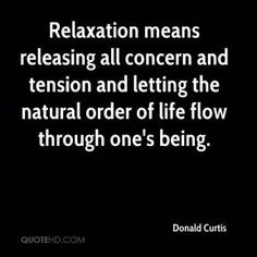 More Donald Curtis Quotes on www.quotehd.com - #quotes #concern #flow #letting #life #means #natural #natural #order #order #order #of #relaxation #releasing #tension #the #natural