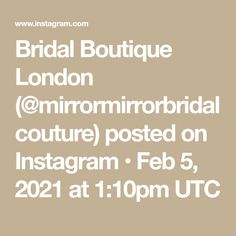 Bridal Boutique London (@mirrormirrorbridalcouture) posted on Instagram • Feb 5, 2021 at 1:10pm UTC Mirror Mirror, Bridal Boutique, Luxury Wedding, Instagram