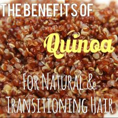 PROTEIN: 6-benefits-of-quinoa-for-natural-and-transitioning-hair
