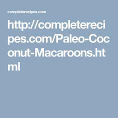http://completerecipes.com/Paleo-Coconut-Macaroons.html
