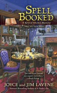 Spell Booked - Book #1 in the Retired Witches Mysteries from Joyce and Jim Lavene and Berkley Prime Crime coming December 2014.