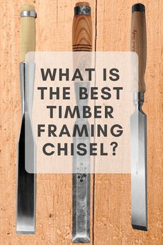 What is the Best Timber Framing Chisel? - Timber Frame HQ - http://timberframehq.com/what-is-the-best-timber-framing-chisel/?utm_content=buffer0ba0a&utm_medium=social&utm_source=pinterest.com&utm_campaign=buffer