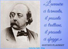 Tutto Per Tutti: GUSTAVE FLAUBERT (ROUEN 12 DICEMBRE 1821 – CROISSE...