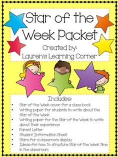 Looking for a way to celebrate each child in your class? Having Star of the Week time can be a wonderful way to accomplish this goal!  This pack contains materials needed for having Star of the Week time in your classroom. It includes a cover for a Star of the Week book, writing paper for students to write about the Star of the Week, writing paper for the Star of the Week student to write about their experience as Star of the Week, a parent letter and student information sheet, stars to…