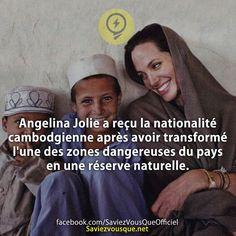 Angelina Jolie a reçu la nationalité cambodgienne après avoir transformé l'une des zones dangereuses du pays en une réserve naturelle. | Saviez-vous que ?
