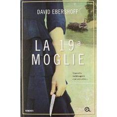 La 19a moglie: Amazon.it: David Ebershoff, S. Castoldi: Libri