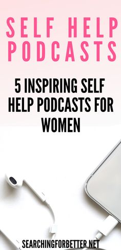 5 of the best self help podcasts! These inspirational and motivational podcasts are great for busy mamas and boss babes for personal growth! Self Development, Personal Development, Motivational Stories, Confidence Boost, Get What You Want, Best Self, Good Advice, Helping Others, Self Improvement