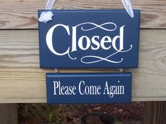 Closed but please come again sign
