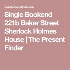 Single Bookend 221b Baker Street Sherlock Holmes House | The Present Finder