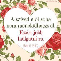 Paulo Coelho idézete a szív hatalmáról. A kép forrása: Napi Boldogság