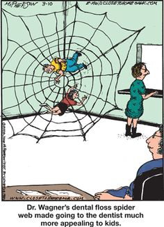 Dentist Humor: Dr. Wagner's dental floss spider web made going to the dentist much more appealing to kids.
