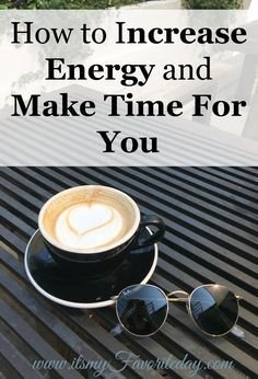 Do you find it hard to get everything done that you need to do and make time for yourself?  If so this is a MUST read.  So many great ideas on how to increase energy so that you have time for you!  Read this now or make sure to repin for later.