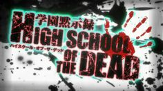 High School of the Dead Logo (can't really find much decent pics for this anime)