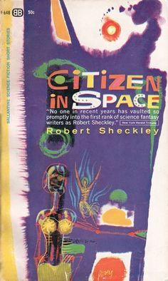 Citizen in Space, Robert Sheckley (1962 edition), cover by Richard Powers