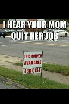 I hear your mom quit her job..