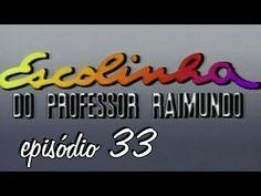 escolinha do Professor Raimundo episódio 33