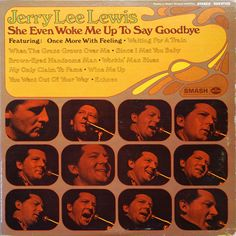Jerry Lee Lewis - She Even Woke Me Up To Say Goodbye at Discogs