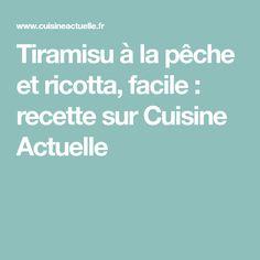 Tiramisu à la pêche et ricotta, facile : recette sur Cuisine Actuelle