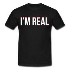 I'm real Camisetas - Camiseta hombre