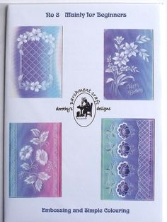MAINLY FOR BEGINNERS BY DOROTHY HOLNESS  This pattern pack contains instructions for these four lovely cards plus guides to embossing and simple colouring.