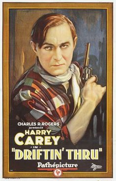 Theatrical poster for the 1926 silent film Driftin' Thru starring Harry Carey Sr. Old Film Posters, Cinema Posters, Movie Poster Art, Vintage Posters, Vintage Photos, Western Film, Western Movies, Two Movies, Classic Movies