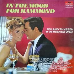 Roland Thyssen And His Hammond-Combo* - In The Mood For Hammond (Vinyl, LP) at Discogs