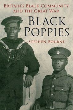 Black Poppies: Britain's Black Community and The Great War #Books #History #ww1