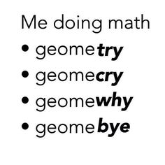 The natural progression: | 19 Pictures That Sum Up Life When You're Bad At Math
