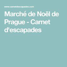 Marché de Noël de Prague - Carnet d'escapades