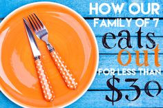 How Our Family of 7 Eats Out for Less than $30!