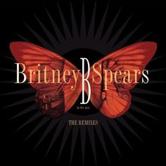 B in the Mix, The Remixes ~ Britney Spears